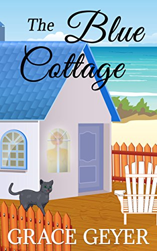 The Blue Cottage: A Short Ghost Story (Miranda Moore Cozy Mystery Series Book 1) book cover