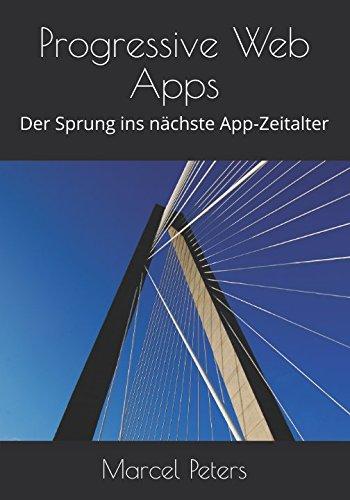 Progressive Web Apps: Der Sprung ins nächste App-Zeitalter