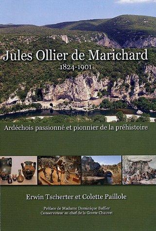 Jules Ollier de Marichard : Ardéchois passioné et pionnier de la préhistoire par Erwin Tscherter