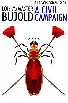 A Civil Campaign (Vorkosigan Saga Book 12) by [Bujold, Lois McMaster]