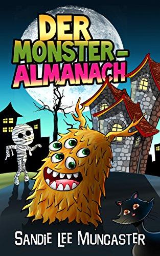 Der Monster-Almanach: Witzige, unheimliche Monster - nicht nur an Halloween (Almanach der Monster und Zombies 1)