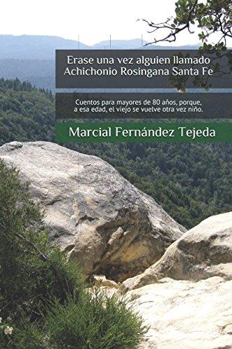 Erase una vez alguien llamado Achichonio Rosingana Santa Fe