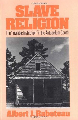 Slave Religion: The Invisible Institution in the Antebellum South (Galaxy Books) por Albert J. Raboteau