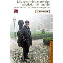 MIS RECORRIDOS MUSICALES ALREDEDOR DEL MUNDOLa música en México y notas autobiográficas (Vida y pensamiento de México)