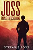 Joss - Fatale Entscheidung: Eine DeGrasse-LKA/SEALs-Novelle