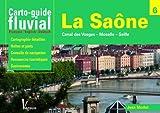 La Saône, Canal des Vosges, Moselle, Seille : Carto-guide fluvial