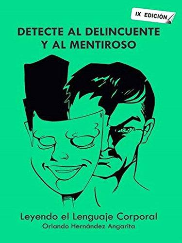 Descargar Libro DETECTE AL DELINCUENTE Y AL MENTIROSO: LEYENDO EL LENGUAJE CORPORAL de ORLANDO HERNANDEZ ANGARITA