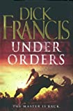 Under Orders (Francis Thriller)