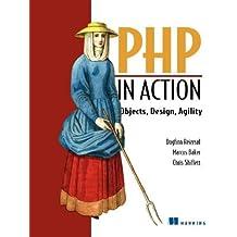 PHP in Action: Objects, Design, Agility by Dagfinn Reiersol (2007-07-13)