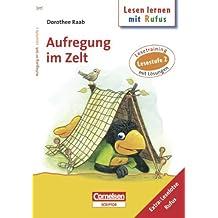 Dorothee Raab - Lesen lernen mit Rufus: Lesestufe 2 - Aufregung im Zelt: Band 517: Lesetraining. Arbeitsheft mit Lösungen. Extra: Leselotse Rufus
