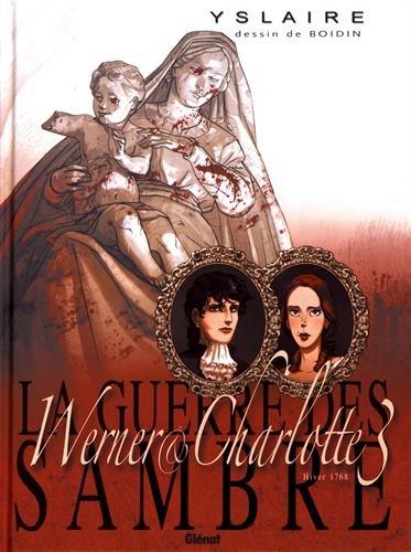 La guerre des Sambre : Werner & Charlotte : Tome 3, Hiver 1768, Votre enfant, comtesse...
