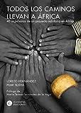 Image de Todos los caminos llevan a África: 40 impulsoras de un proyecto solidario en Á