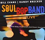 Soul Bop Band Live by Bill Evans, Randy Brecker (2005-02-28)