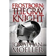 Frostborn: The Gray Knight: Volume 1