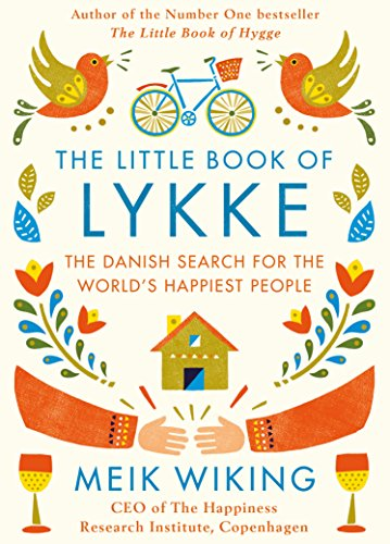 The Little Book of Lykke: The Danish Search for the World's Happiest People (English Edition)