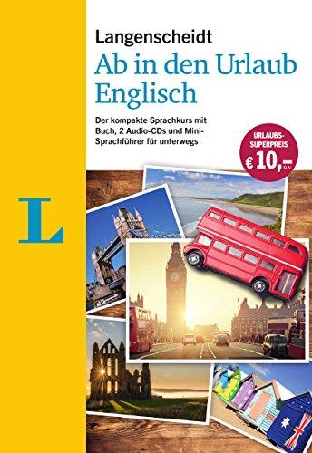 Langenscheidt Ab in den Urlaub - Englisch - Sprachtraining für die Reise: Der kompakte Sprachkurs mit Buch, 2 Audio-CDs und Mini-Sprachführer