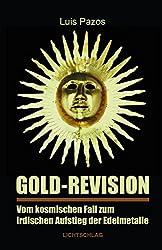 Gold-Revision: Vom kosmischen Fall zum irdischen Aufstieg der Edelmetalle
