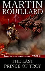 The Last Prince of Troy: Tales of the Lorekeepers - Tome 3 (English Edition)