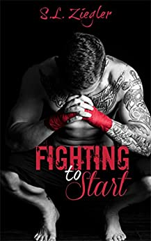 Fighting to Start (Fighting Madly Book 1) by [Ziegler, S.L.]