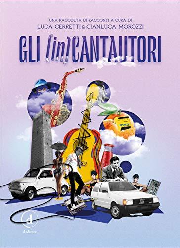 Gli (in)Cantautori (Italian Edition)