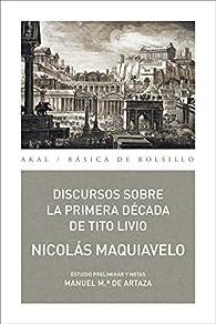 Discursos sobre la Primera Década de Tito Livio par Nicolás Maquiavelo