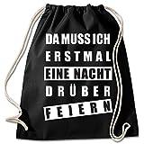 Shirt & Stuff / Turnbeutel mit Spruch/Bedruckte Sportbeutel - Sprüche auswählbar/Baumwolle schwarz/eine Nacht drüber feiern