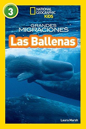 National Geographic Readers: Grandes Migraciones: Las Ballenas (Great Migrations: Whales) (National Geographic Kids/Leyendo con fluidez/Nivel 3)
