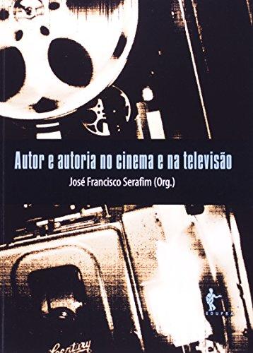 Autor e Autoria no Cinema e na Televisao