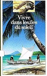 Vivre dans les iles du soleil