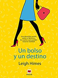 Un bolso y un destino par Leigh Himes