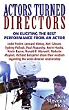 ACTORS TURNED DIRECTORS: POWERFUL WISDOM REGARDING THE ELICITING OF BEST PERFORMANCES FROM ACTORS