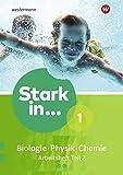 Stark in Biologie/Physik/Chemie - Ausgabe 2017: Arbeitsheft 1 - Teil 2