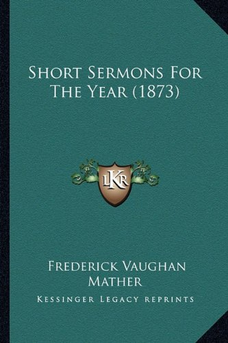 Short Sermons for the Year (1873)