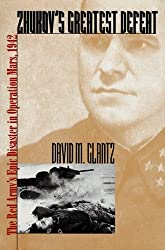 Zhukov's Greatest Defeat: The Red Army's Epic Disaster in Operation Mars, 1942 (Modern War Studies) by David M. Glantz (1999-04-30)