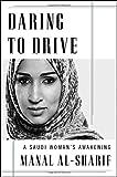 Daring to Drive: A Saudi Woman's Awakening