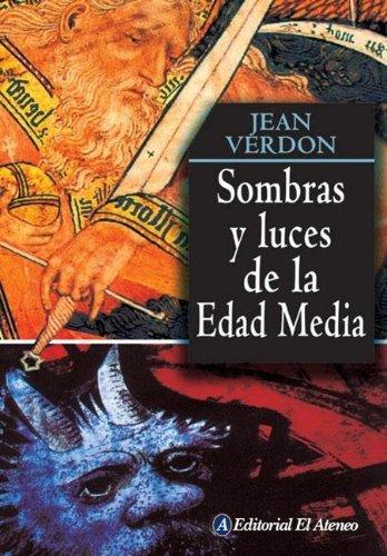 Sombras Y Luces De La Edad Media por Jean Verdon