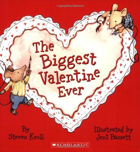 The Biggest Valentine Ever por Steven Kroll