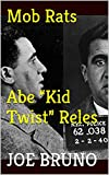 """And as a BONUS, you'll get absolutely FREE - """"Snakeheads - A Screenplay,"""" making it TWO books for the price of ONE! Mob Rats - Abe """"Kid Twist"""" Reles has been ranked: AMAZON/USA #1 BEST SELLER IN FREE """"CRIMINAL PROCEDURE"""" AMAZON/USA..."""