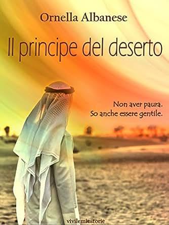 il principe del deserto (vivi le mie storie) ebook: ornella ... - Porta Di Sicurezza Con La Scena Del Deserto