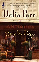 Day by Day (Home Ties Trilogy, Book 2) (Steeple Hill Women's Fiction #45) by Delia Parr (2007-06-01)