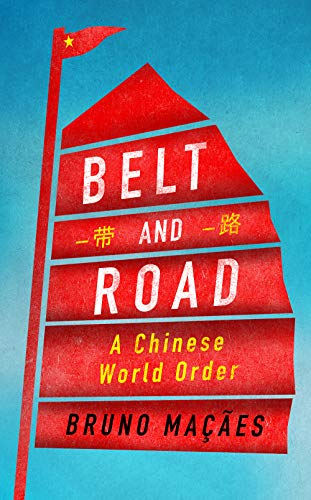Belt and Road: A Chinese World Order por Bruno Macaes