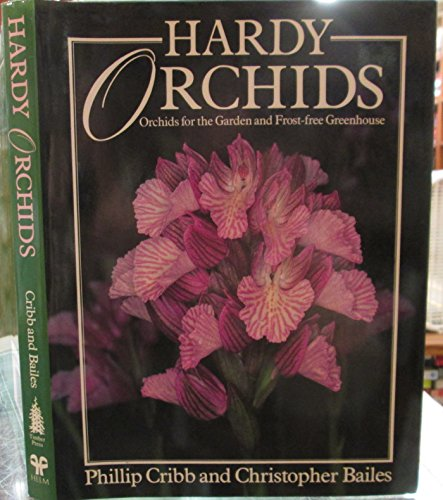 HARDY ORCHIDS: Orchids for the Garden and Frost-free Greenhouse - Hardy Orchid