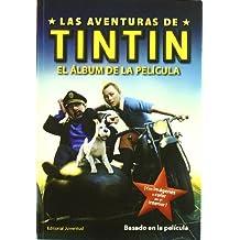 Tintin. El Album de La Pelicula (Las aventuras de Tintin / The Adventures of Tintin)