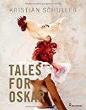 Tales for Oskar von Kristian Schuller (Fotograf) (6. Oktober 2014) Gebundene Ausgabe