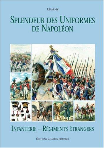 Splendeur des Uniformes de Napoléon, Tome 4