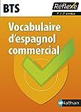 Vocabulaire d'espagnol commercial BTS tertiaires : Avec un livret détachable
