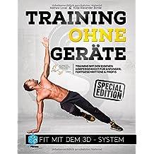 Training ohne Geräte: Fit mit dem 3D-System (Special-Edition): Training mit dem eigenen Körpergewicht für Anfänger, Fortgeschrittene und Profis
