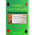 A Guide to Classic Card Games: How To Play Whist, Cribbage, Poker, Casino & more!