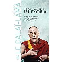 Le Dalaï-Lama parle de Jésus : Une perspective bouddhiste sur les enseignements de Jésus