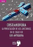 Image de Cristianofobia. La persecución de los cristianos en el siglo XXI